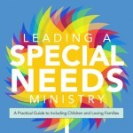 Leading a Special Needs Ministry by Amy Fenton Lee